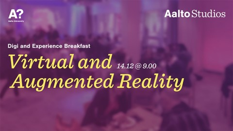 Digi and Experience breakfast: Virtual and Augmented Reality